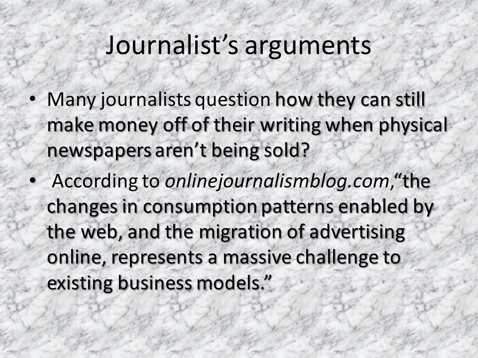 Journalist's arguments how they can still make money off of their writing when physical newspapers aren't being sold.