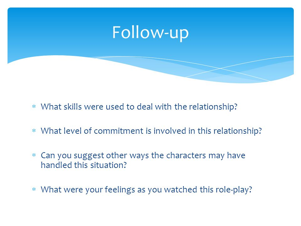  What skills were used to deal with the relationship.