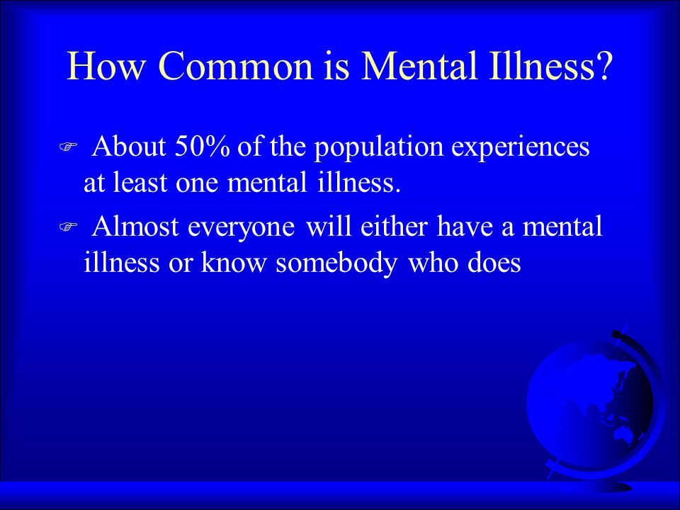 How Common is Mental Illness.