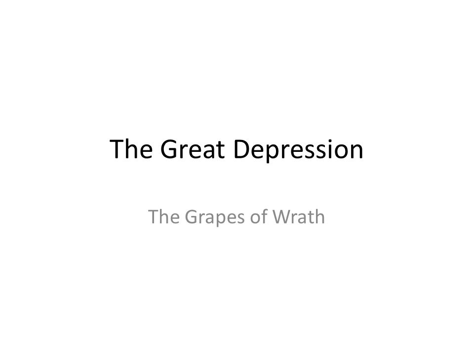 The Great Depression The Grapes of Wrath