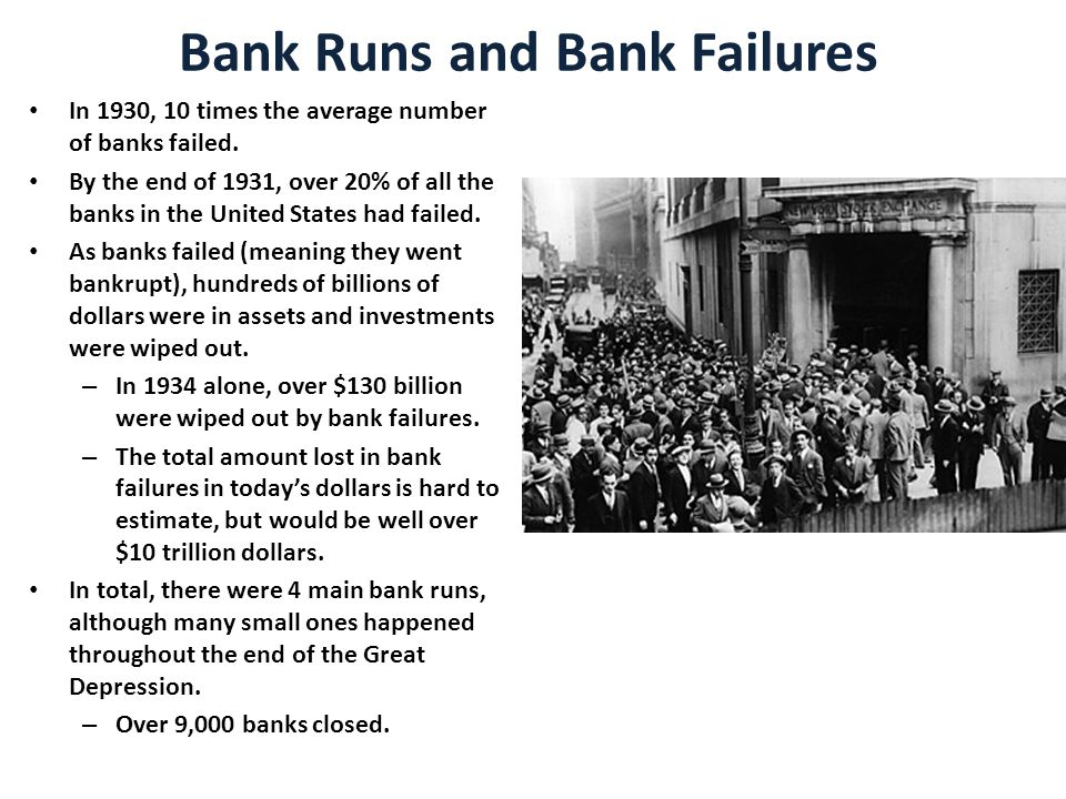 Bank Runs and Bank Failures In 1930, 10 times the average number of banks failed.