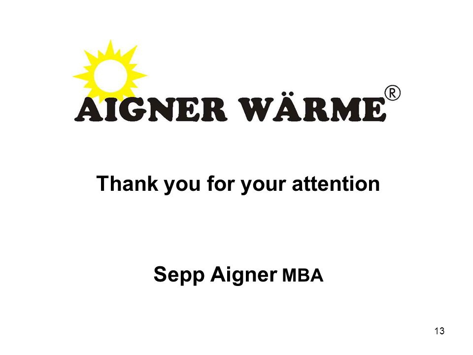 13 Thank you for your attention Sepp Aigner MBA