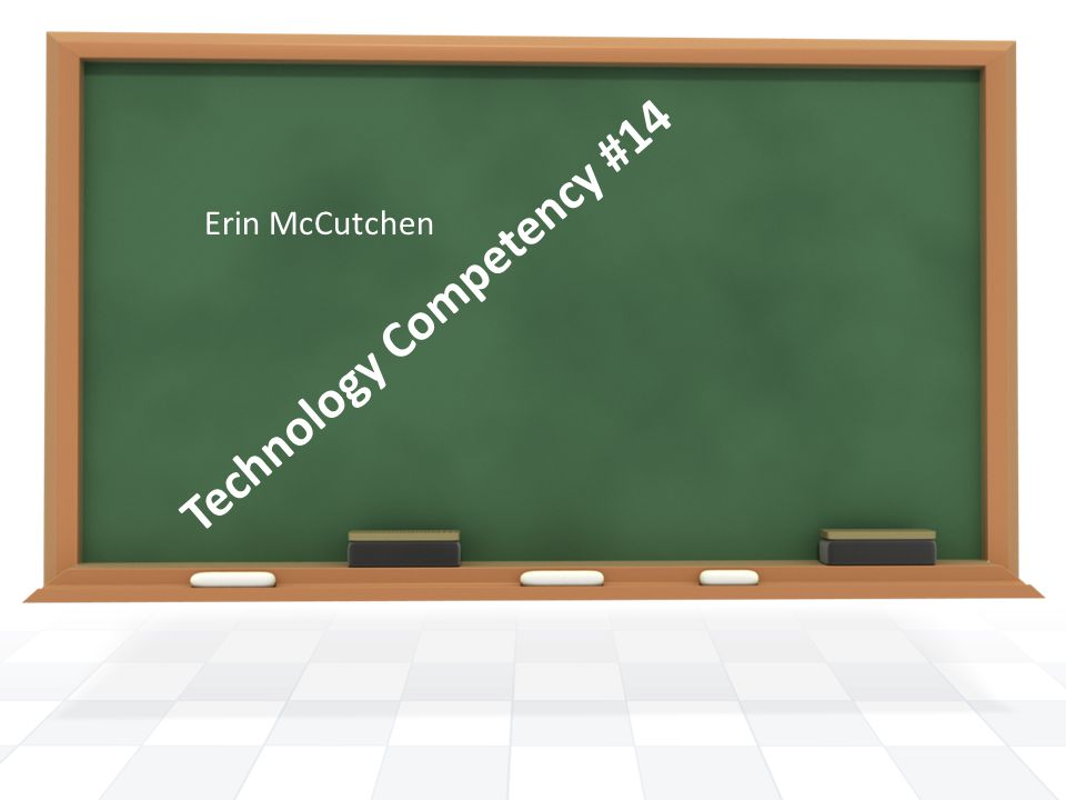 Technology Competency #14 Erin McCutchen