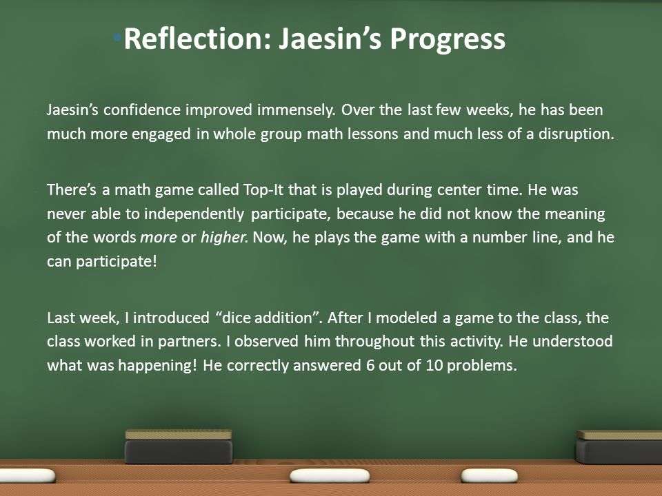 - Jaesin's confidence improved immensely.