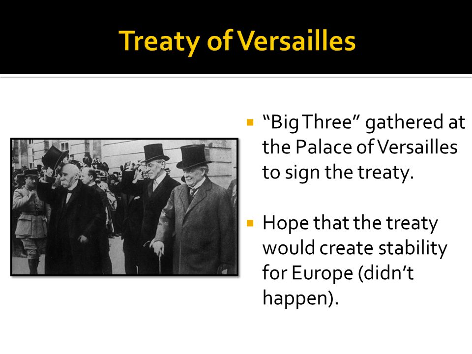  Big Three gathered at the Palace of Versailles to sign the treaty.