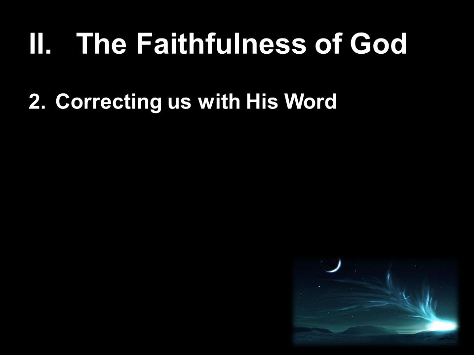 II. The Faithfulness of God 2.Correcting us with His Word