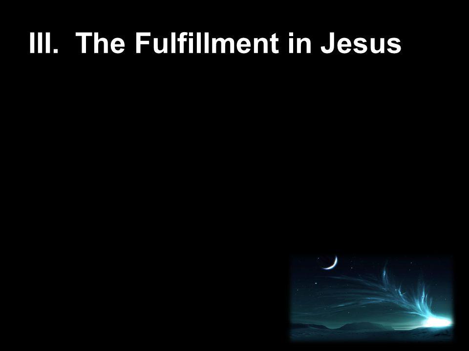 III.The Fulfillment in Jesus