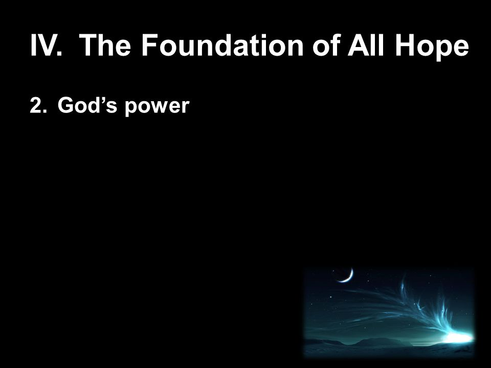 IV.The Foundation of All Hope 2.God's power