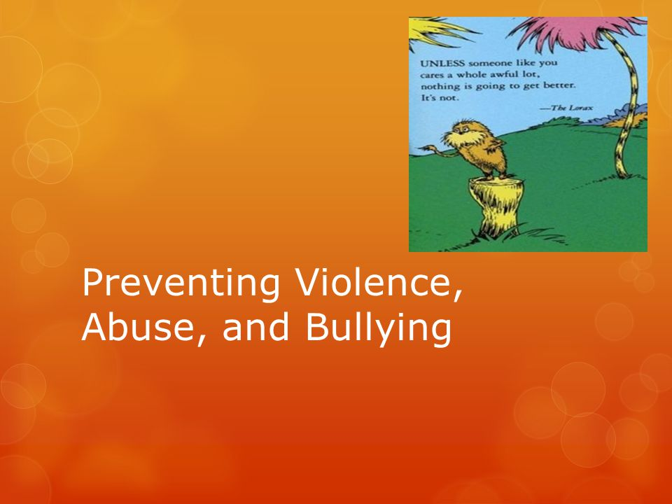 Preventing Violence, Abuse, and Bullying