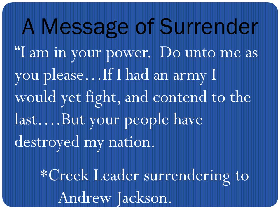 A Message of Surrender I am in your power.