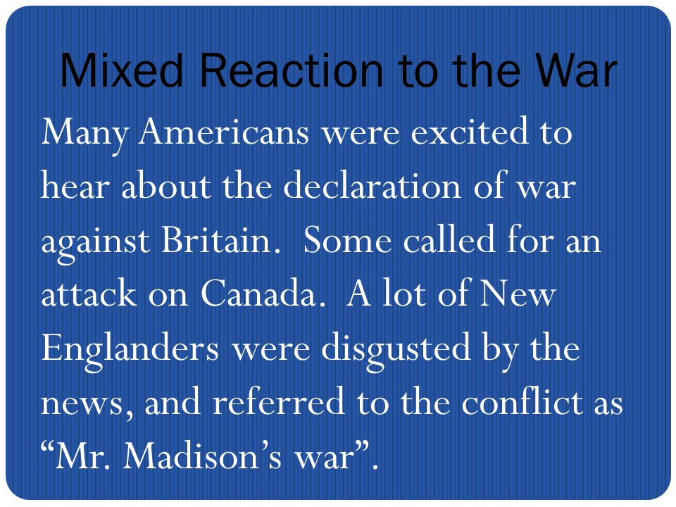 The U.S.Was Not Prepared We only had 16 ships to fight the British fleet.