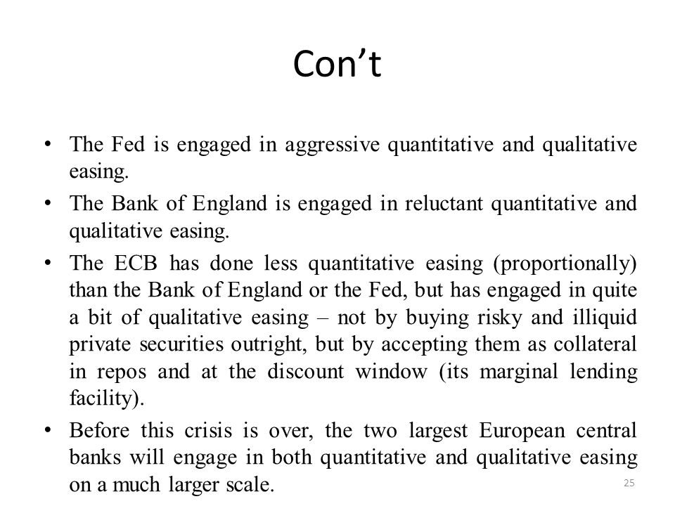 Con't The Fed is engaged in aggressive quantitative and qualitative easing.
