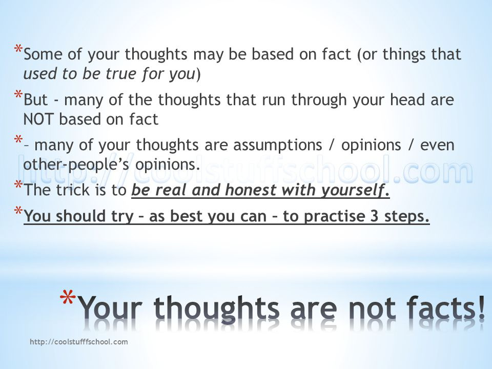 You will have negative thoughts… These thoughts make you feel sad, jealous, angry, and worthless You will have positive thoughts… These thoughts make you feel happy, love, calm and safe http://coolstufffschool.com