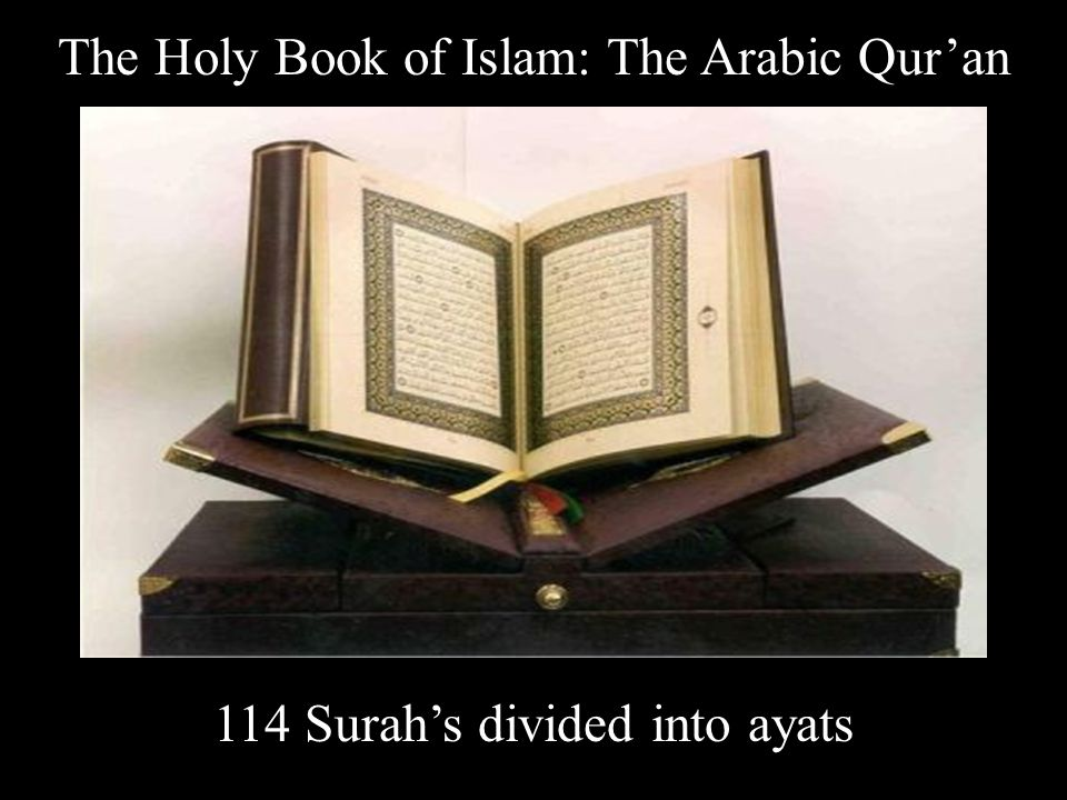 The Holy Book of Islam: The Arabic Qur'an 114 Surah's divided into ayats