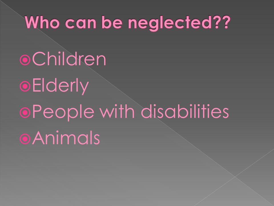  Children  Elderly  People with disabilities  Animals