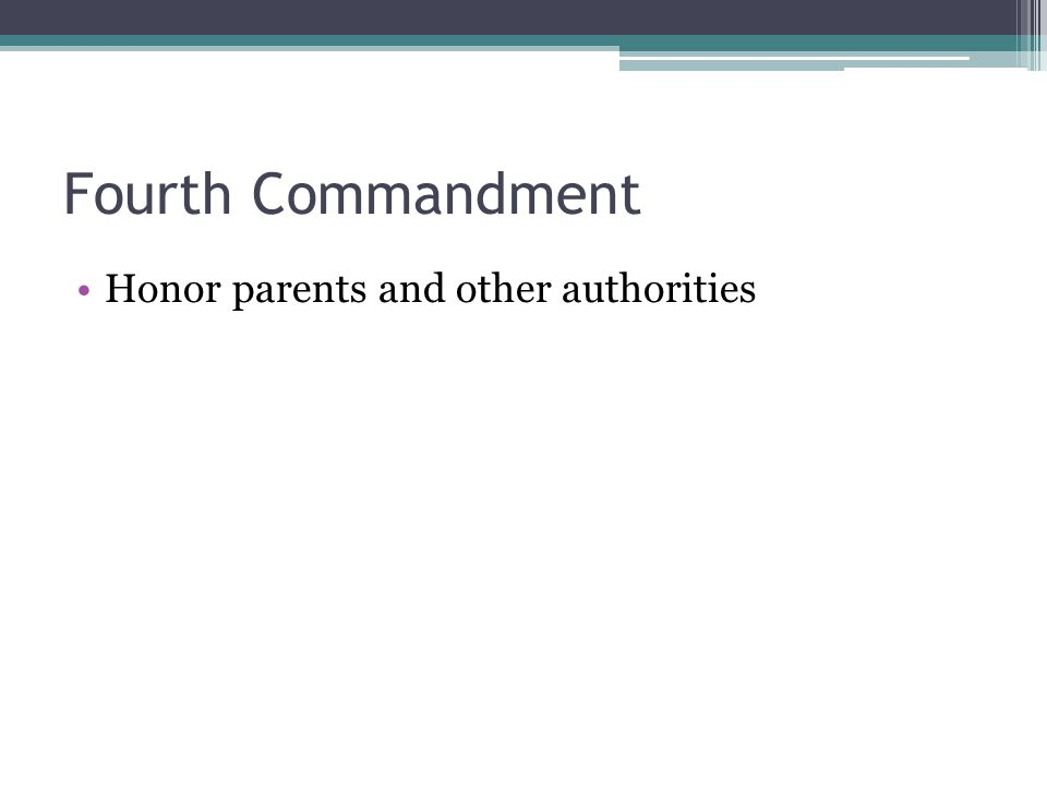 Fourth Commandment Honor parents and other authorities