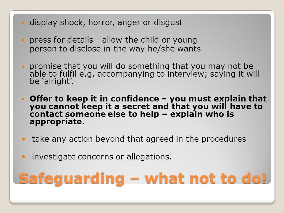 Safeguarding – what not to do.