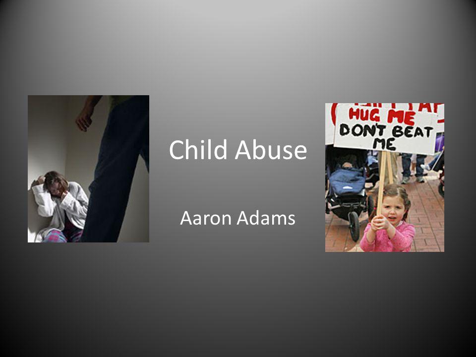 Child Abuse Aaron Adams
