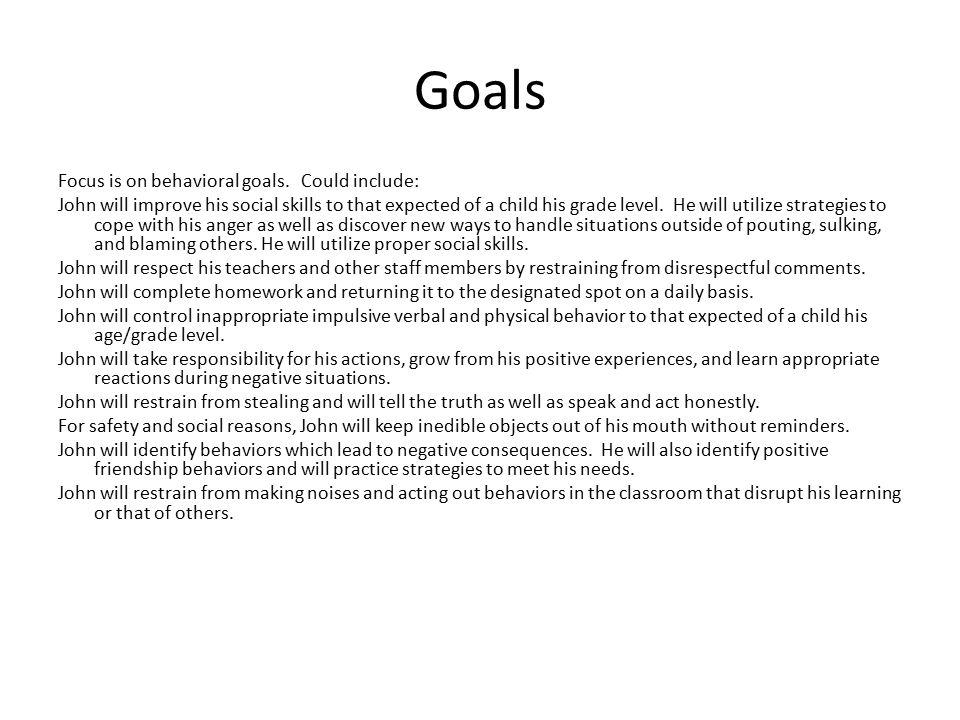 Goals Focus is on behavioral goals.