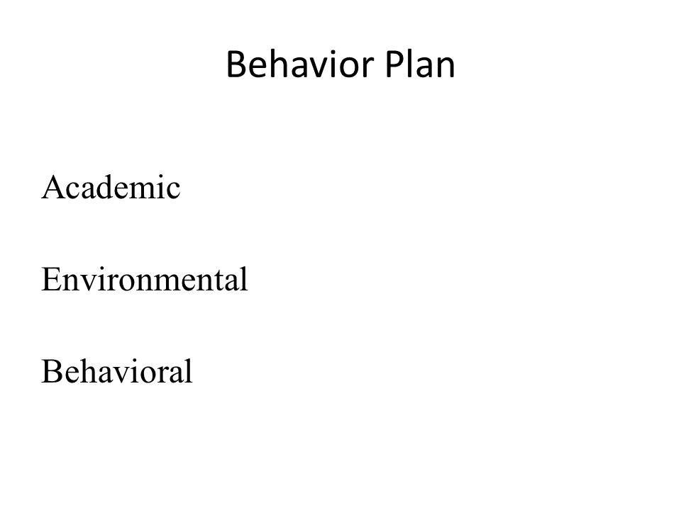 Behavior Plan Academic Environmental Behavioral