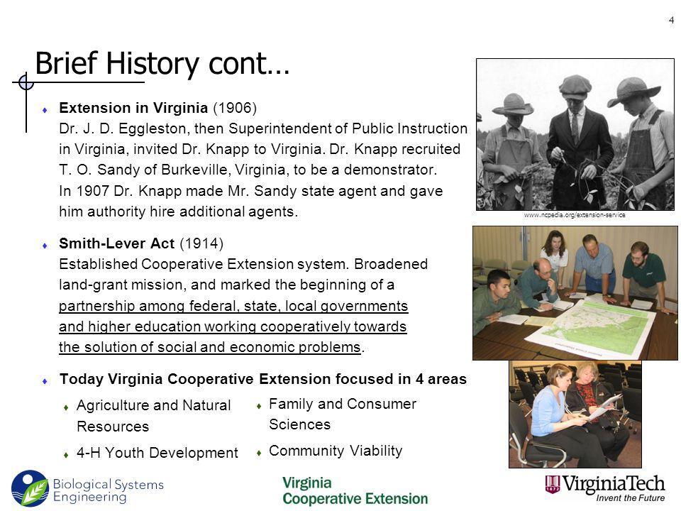 Brief History cont…  Extension in Virginia (1906) Dr.