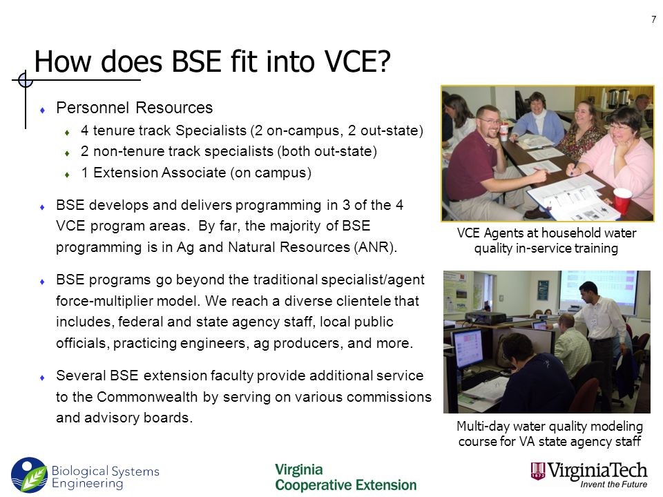 How does BSE fit into VCE?  Personnel Resources  4 tenure track Specialists (2 on-campus, 2 out-state)  2 non-tenure track specialists (both out-st