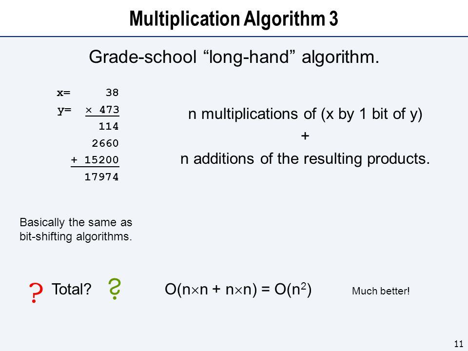 Multiplication Algorithm 3 Grade-school long-hand algorithm.