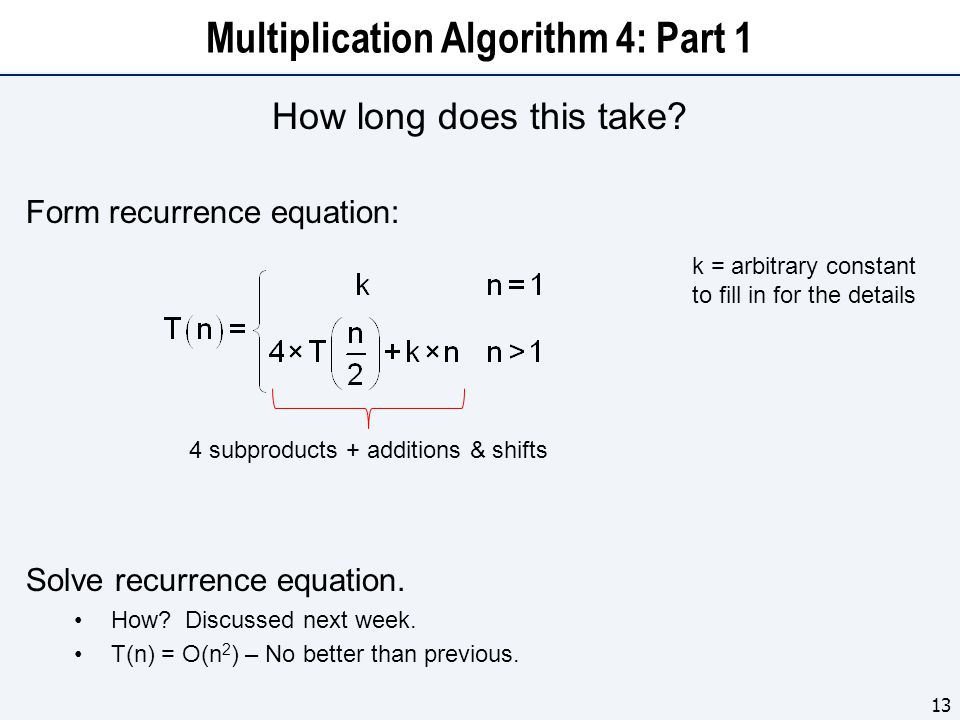 Multiplication Algorithm 4: Part 1 How long does this take.