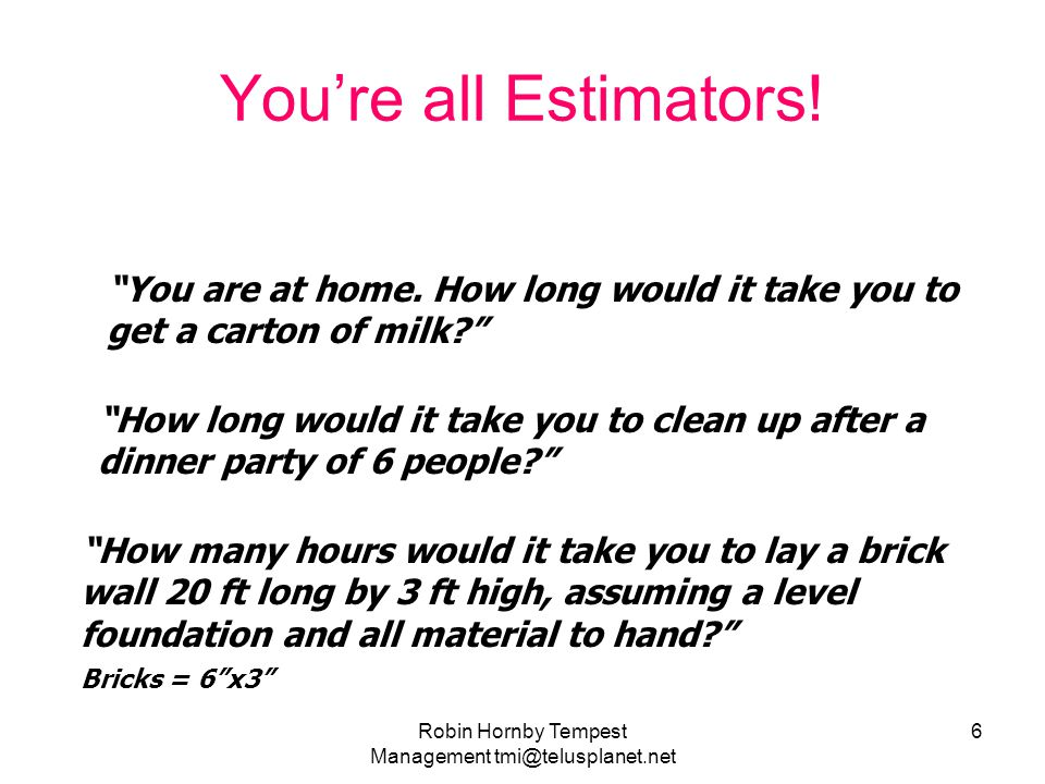 You're all Estimators.