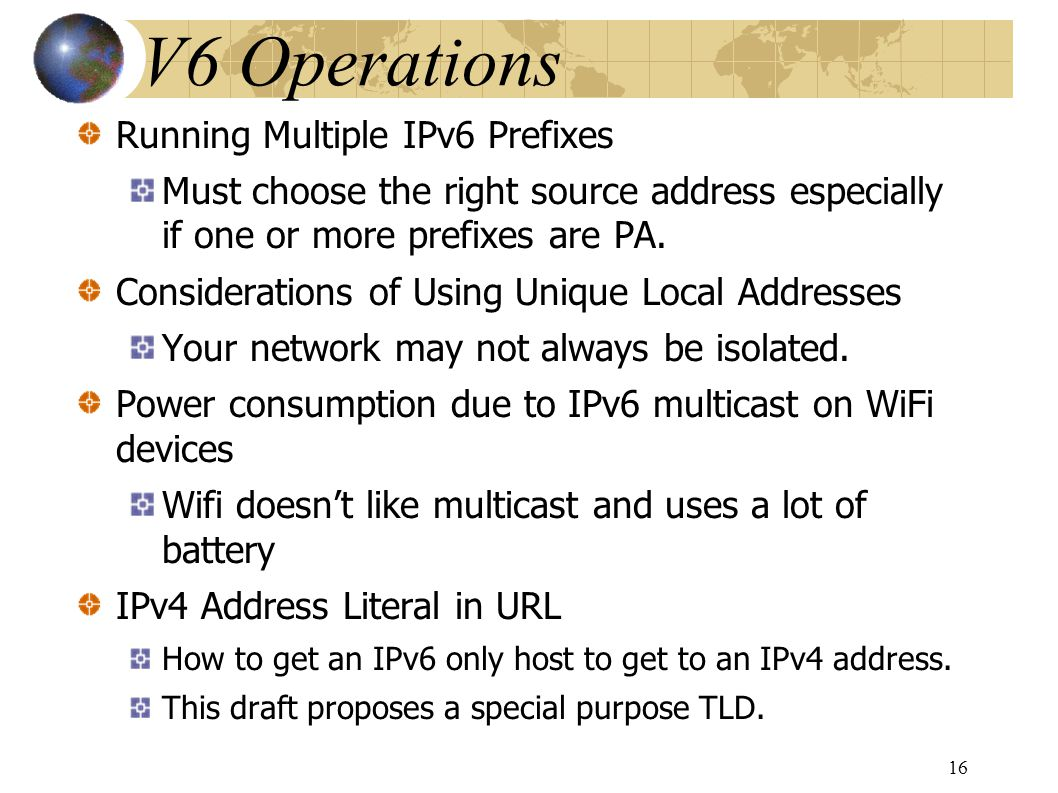 Running Multiple IPv6 Prefixes Must choose the right source address especially if one or more prefixes are PA.