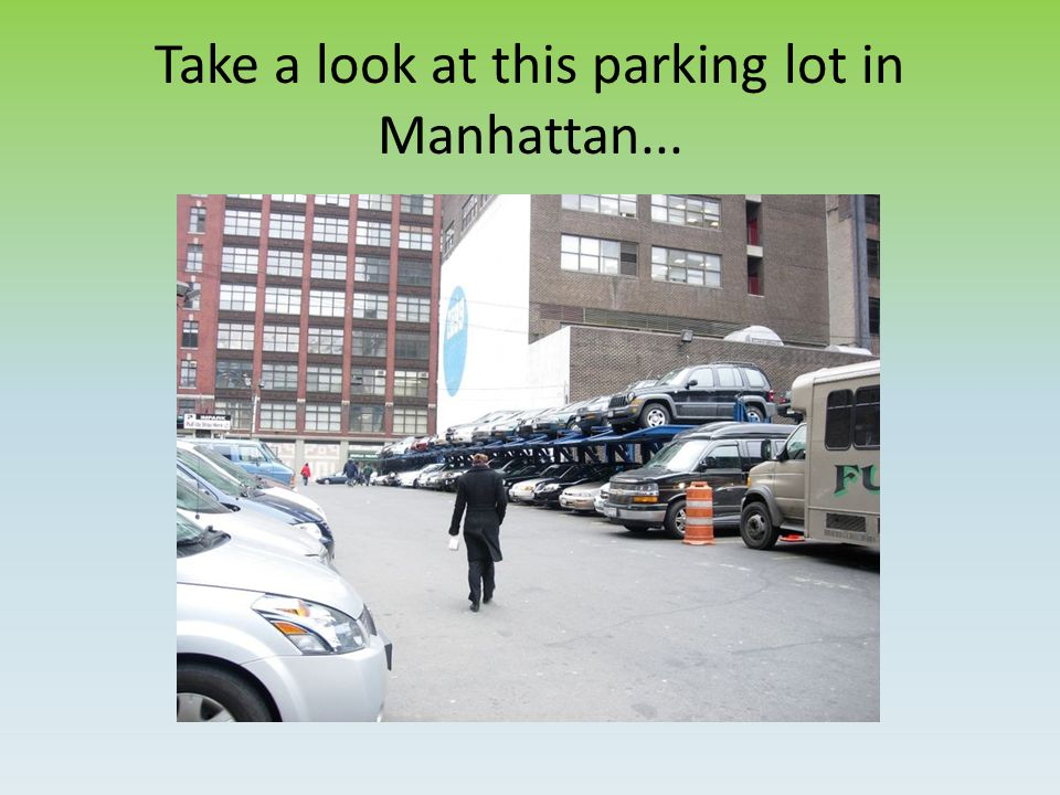 Take a look at this parking lot in Manhattan...