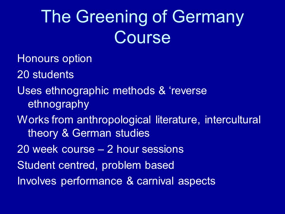 Explicit Environmentalism The focus is on the Greening of Germany Environmental and social dimensions of sustainability in Germany The discoveries are local as well as structural and cultural Students begin to asks questions which suggest a ontological or existential dimensions, not only epistemological.
