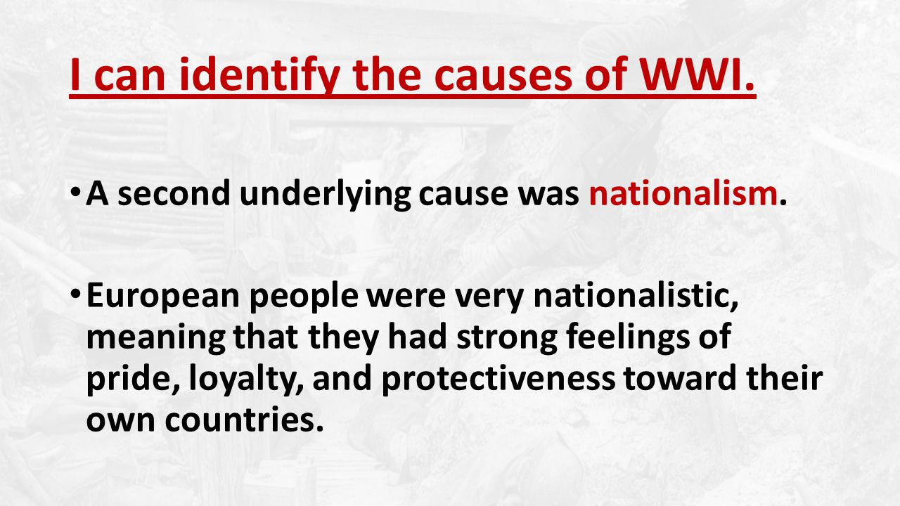A second underlying cause was nationalism.
