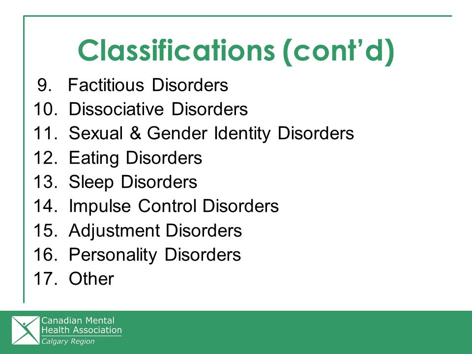 Classifications (cont'd) 9. Factitious Disorders 10.