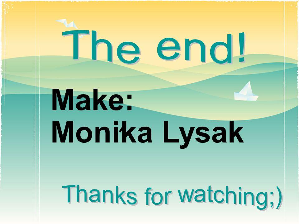 Make: Monika Lysak