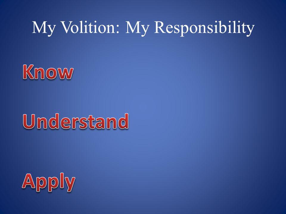 My Volition: My Responsibility