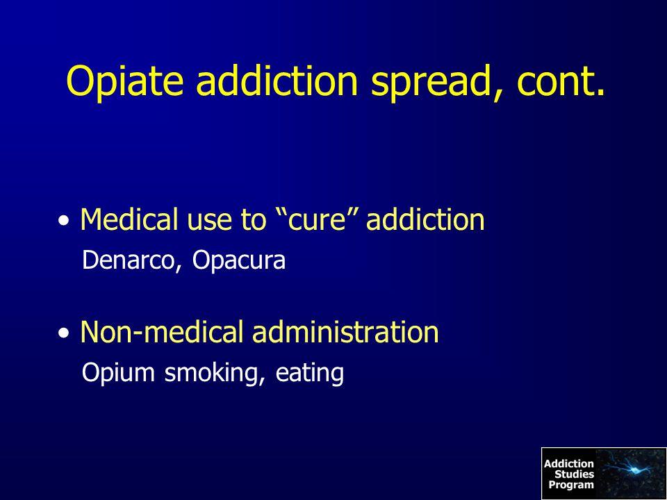 Opiate addiction spread, cont.