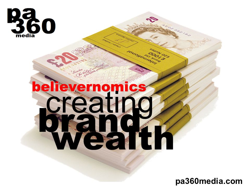 believernomics creating pa360media.com brand wealth