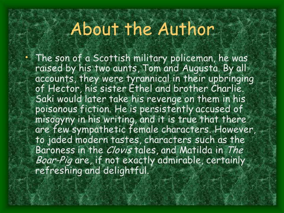 About the Author The son of a Scottish military policeman, he was raised by his two aunts, Tom and Augusta.