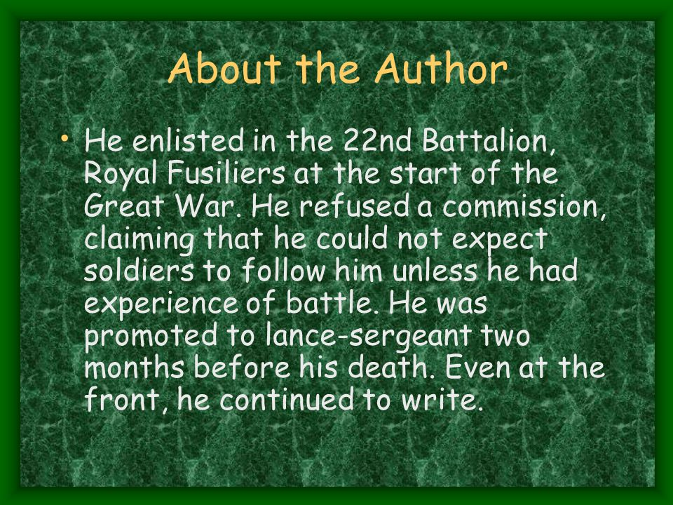 About the Author He enlisted in the 22nd Battalion, Royal Fusiliers at the start of the Great War.
