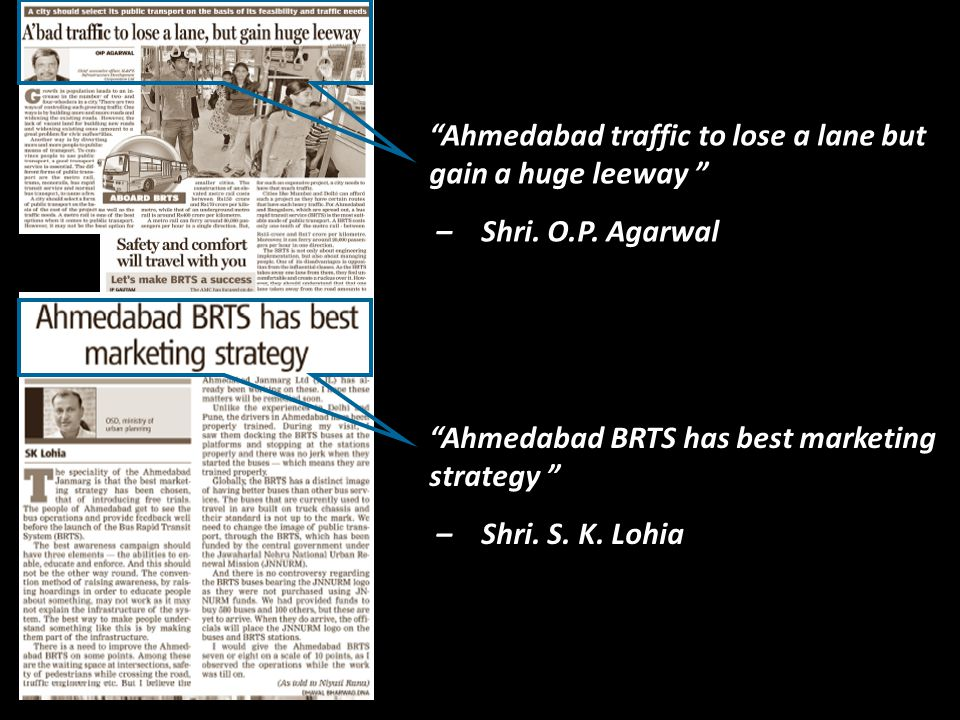 """Ahmedabad traffic to lose a lane but gain a huge leeway "" – Shri. O.P. Agarwal ""Ahmedabad BRTS has best marketing strategy "" – Shri. S. K. Lohia"