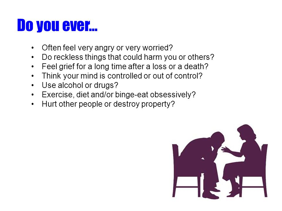 Do you ever… Often feel very angry or very worried.