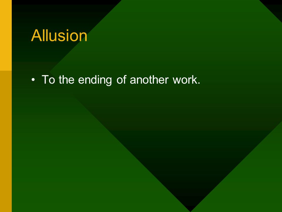 Allusion To the ending of another work.