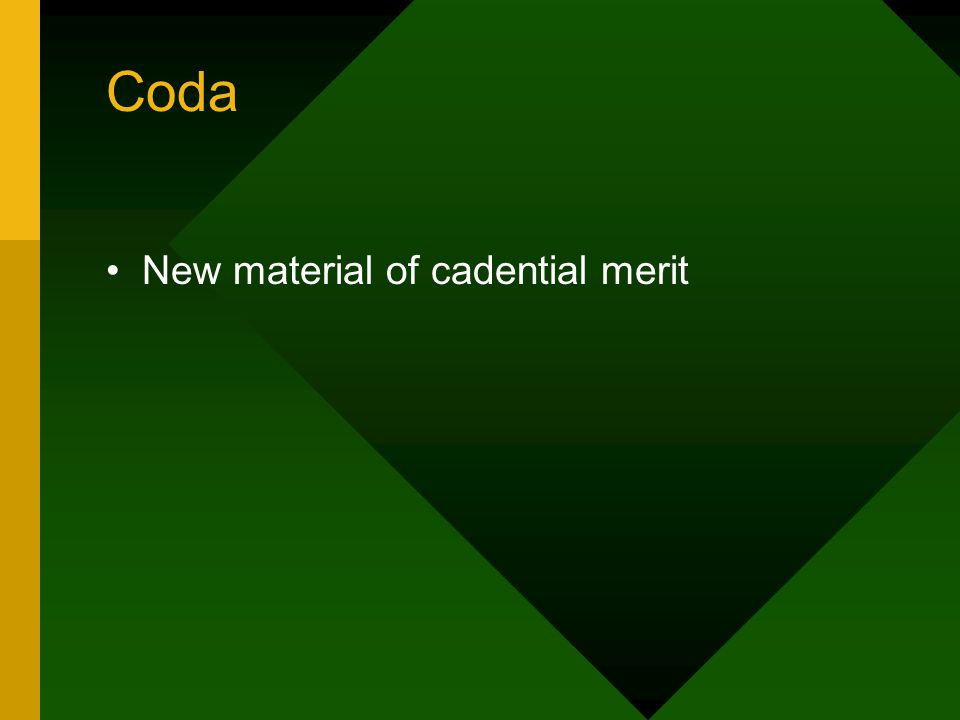 Coda New material of cadential merit