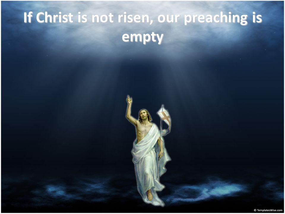 IF CHRIST HAD NOT RISEN