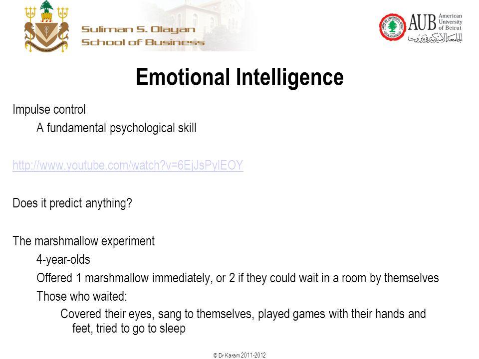 © Dr Karam 2011-2012 Impulse control A fundamental psychological skill http://www.youtube.com/watch?v=6EjJsPylEOY Does it predict anything? The marshm