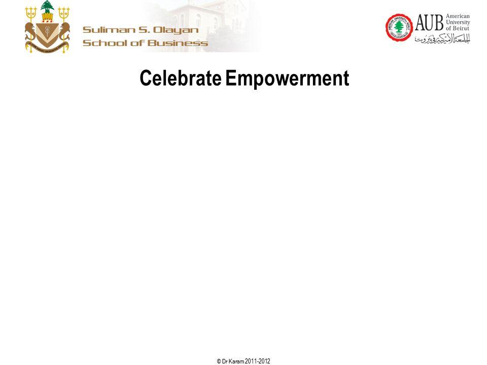© Dr Karam 2011-2012 Celebrate Empowerment