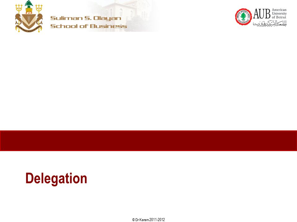 © Dr Karam 2011-2012 Delegation