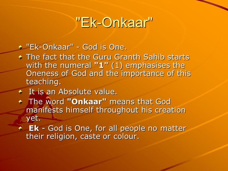 Ek-Onkaar Ek-Onkaar - God is One.