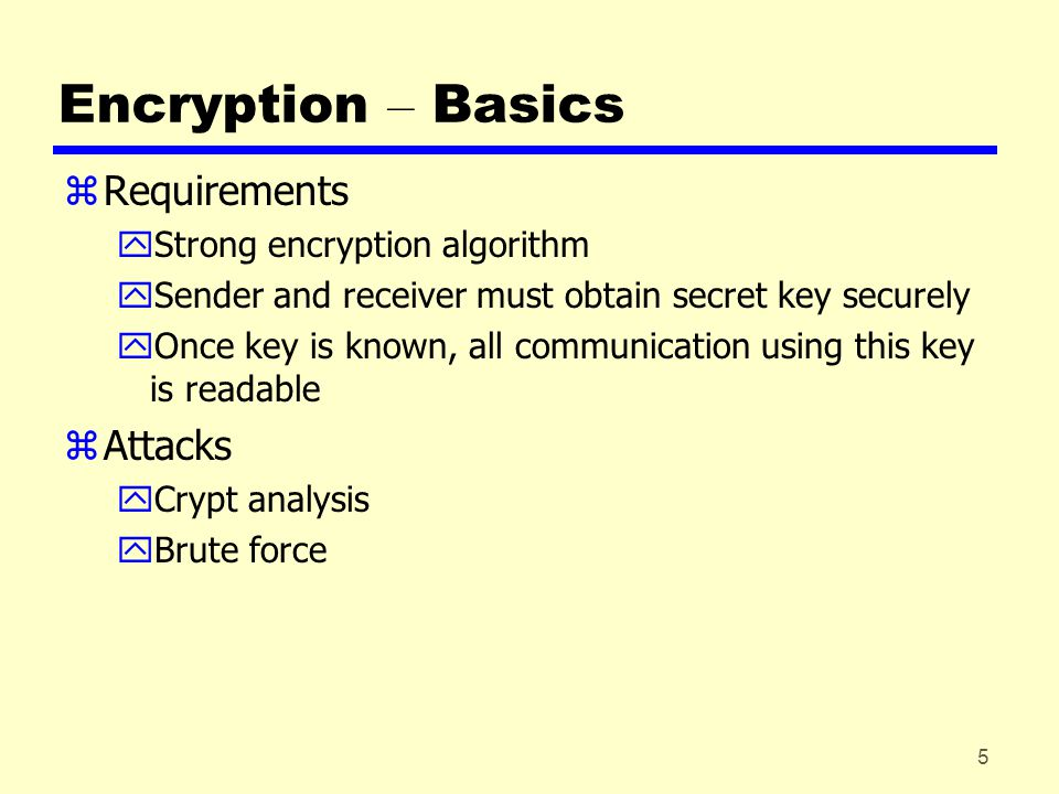 6 Encryption – Algorithms zBlock cipher yProcess plain text in fixed block sizes producing block of cipher text of equal size zSchemes/algorithms  DES – Data Encryption Standard  DEA – Data Encryption Algoritm  TDEA – Triple Data Encryption Algoritm